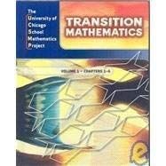 9780076056774: UCSMP Transition Mathematics: Student Edition, Vol. 1, Chapters 1-6