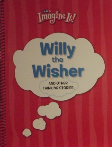 9780076062058: SRA Imagine It! Willy the Wisher and Other Thinking Stories