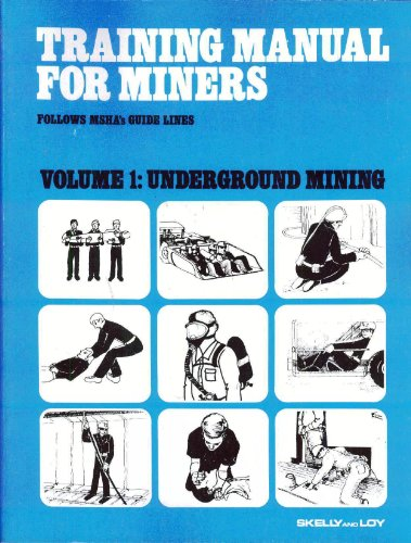 Training manual for miners: Follows MSHA's guide lines (007606672X) by Skelly and Loy