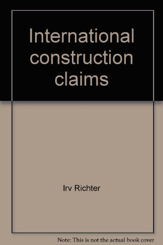 9780076068821: International construction claims: Avoiding & resolving disputes