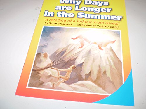 9780076086245: Why Days Are Longer In The Summer - A Retelling of a Folktale From Hawaii