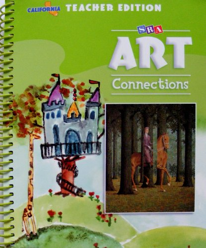 9780076090037: SRA Art Connections Level 3 California Teacher's Edition