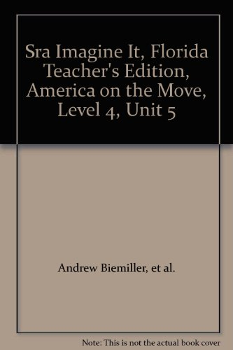 9780076095698: Sra Imagine It, Florida Teacher's Edition, America on the Move, Level 4, Unit 5