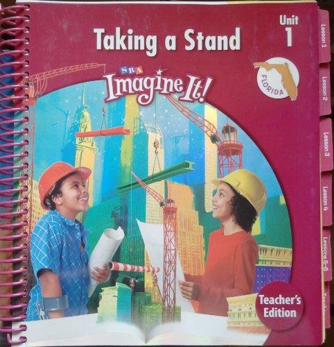 9780076095773: SRA Imagine It! Taking A Stand, Unit 1, Level 6, Teacher's Edition, Florida Edition