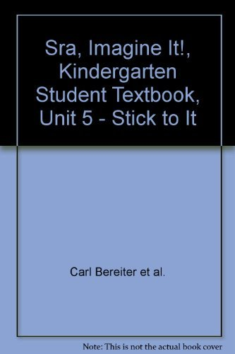 9780076096282: Sra, Imagine It!, Kindergarten Student Textbook, Unit 5 - Stick to It