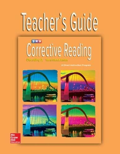 Corrective Reading Decoding Level A, Teacher Guide: McGraw-Hill Education