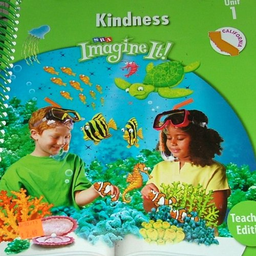 SRA Imagine it! KINDNESS, LEVEL 2/unit 1 California Teacher's Edition: Bereiter; Biemiller