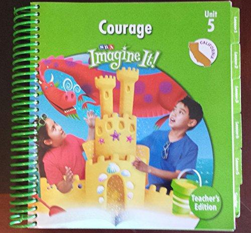 SRA Imagine It! Courage Unit 5 Level 2 Teachers Edition (California) (SRA Imagine It, Unit 5 Level ...