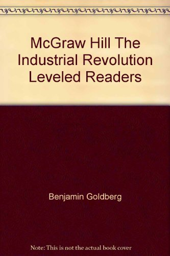 9780076120642: McGraw Hill The Industrial Revolution Leveled Readers