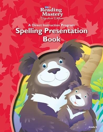 Reading Mastery Reading/Literature Strand Grade K, Spelling Presentation Book (Learning ...