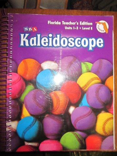 SRA Kaliedoscope Level E Units 1-3 Florida: SRA