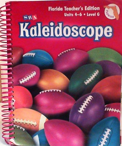 9780076142927: SRA Kaleidoscope Level G Units 4-6 Florida Teacher's Edition