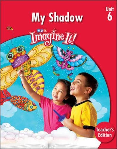 9780076164578: Imagine It: My Shadow, Unit 6, Grade K, Teacher's Edition