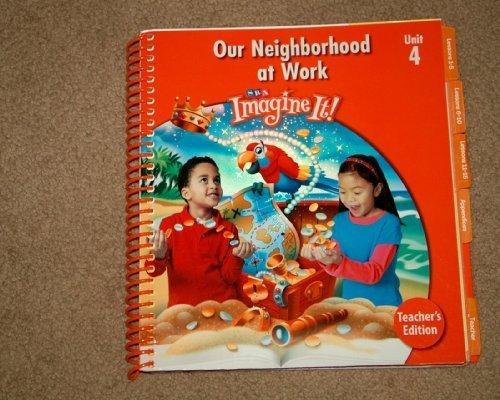 9780076164653: Imagine It! Our Neighborhood at Work, Teacher's Edition, Unit 4, Level 1