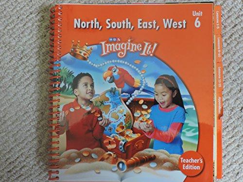 9780076164677: Imagine It! North, South, East, West, Teacher's Edition, Unit 6, Level 1