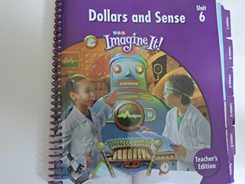 Teacher's Edition: Dollars and Sense: Level 4, Unit 6 (SRA Imagine It!)