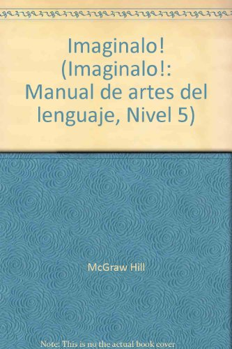 Imaginalo! Manual de artes del lenguaje Level 5
