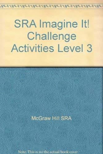 SRA Imagine It! Challenge Activities Level 3: McGraw Hill SRA