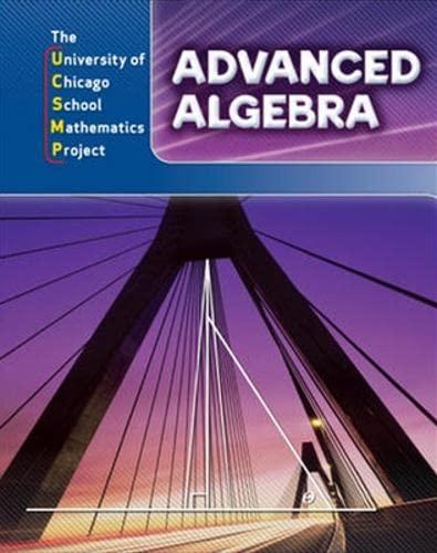 Advanced Algebra (UCSMP ADVANCED ALGEBRA): Univ. of Chicago