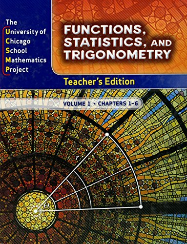 9780076214075: The University of Chicago School Mathematics Project - Functions, Statistics and Trigonometry - Teachers Edition Volume 1 - Chapters 1-6