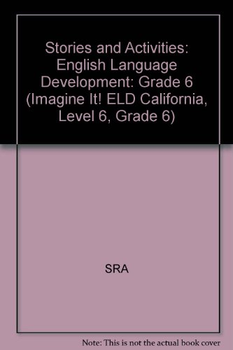 9780076222179: Stories and Activities: English Language Development: Grade 6 (Imagine It! ELD California, Level 6, Grade 6)
