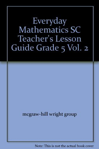 Everyday Mathematics SC Teacher's Lesson Guide Grade: mcgraw-hill wright group