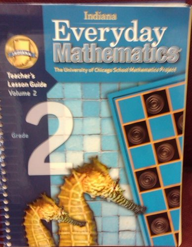 9780076559794: Everyday Mathematics Indiana: Teacher's Lesson Guide Volume 2 Grade 2