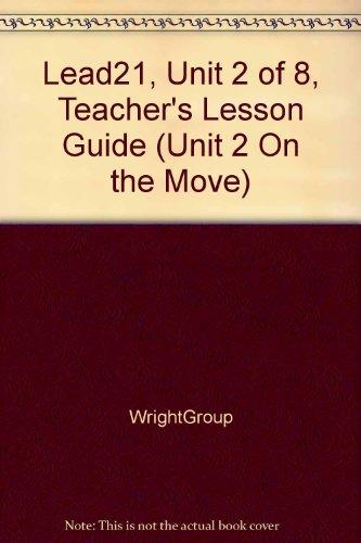9780076567645: Lead 21, Teacher's Lesson Guide, Grade 1 Unit 2 On the Move