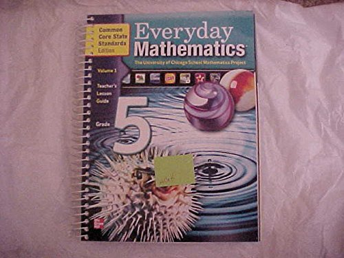 9780076576821: Everyday Math Grade 5, Vol. 1, Teachers Lesson Guide, Common Core State Standards