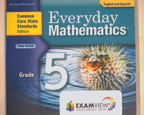 Everyday Mathematics, ExamView Assessment Suite Grade 5, Common Core State Standards Edition