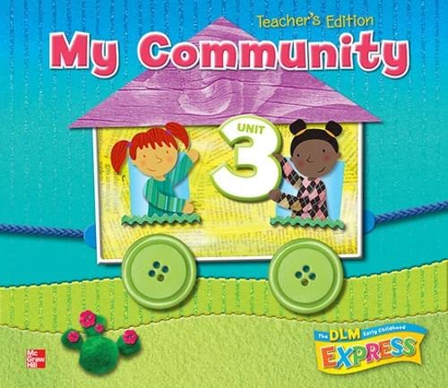 9780076580811: DLM Early Childhood Express, Teacher's Edition Unit 3 My Community (EARLY CHILDHOOD STUDY)