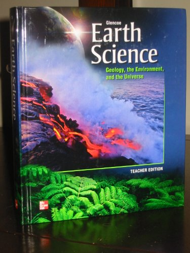 9780076587148: Glencoe Earth Science: Geology, The Environment, and the Universe, Teacher Edition