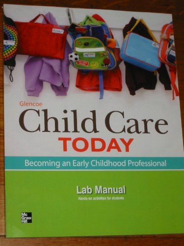 9780076591077: Glencoe Child Care Today: Becoming an Early Childhood Professional, Lab Manual