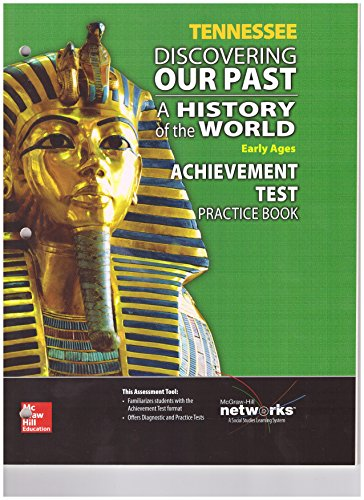 9780076596355: Tennessee: Discovering Our Past: A History of the World: Early Ages: Achievement Test Practice Book