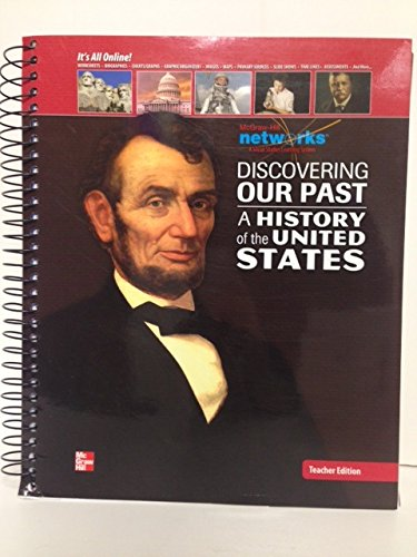 9780076596942: Discovering Our Past A History of the United States (McGraw Hill Networks) Teacher Edition