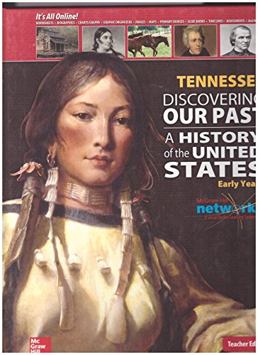 9780076598342: Mcgraw-Hill Education TENNESSEE Discovering Our Past A History of the United States Early Years Teacher Edition