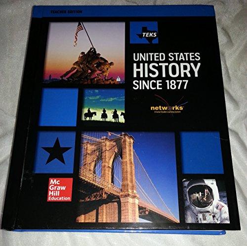 TEKS United States History Since 1877 (Teachers Edition): Appleby, Joyce; Brinkley, Alan; Broussard...
