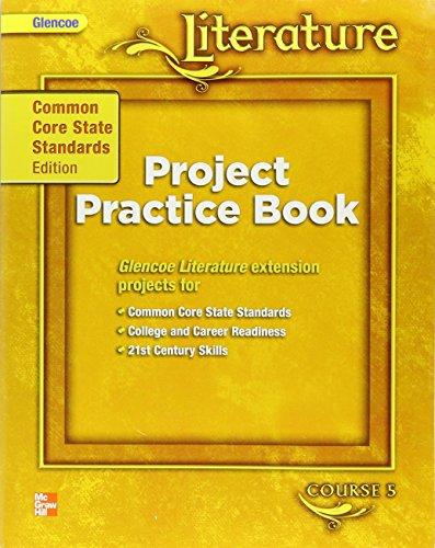 9780076614134: Glencoe Literature Course 5 Project Practice Book Common Core State Standards Edition