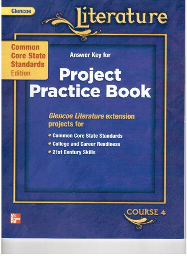 9780076614172: Glencoe Literature Answer Key for Project Practice Book Course 4