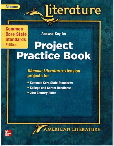 9780076614196: Glencoe Literature Answer Key for Project Practice Book American Literature
