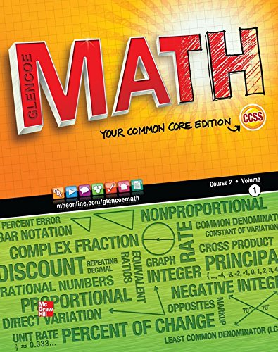9780076615292: Glencoe Math, Course 2, Vol. 1, Your Common Core Edition, Student Edition (MATH APPLIC & CONN CRSE)