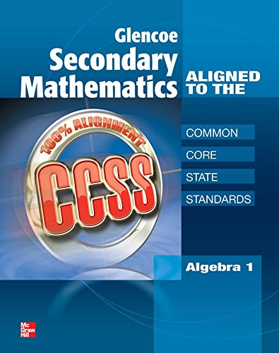 9780076619009: Glencoe Secondary Mathematics to the Common Core State Standards, Algebra 1 (MERRILL ALGEBRA 1)