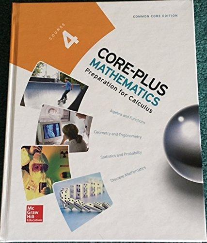 9780076624744: Core-Plus Mathematics; Preparation for Calculus, Course 4