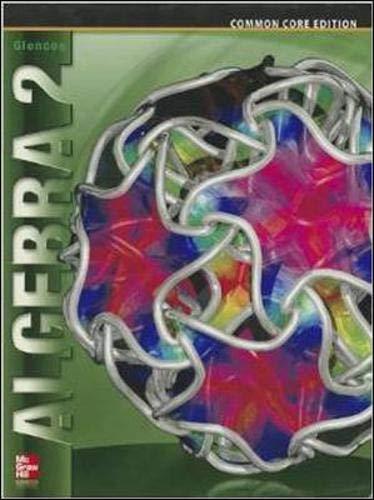 Glencoe Algebra 2, Common Core Edition (Hardcover): McGraw-Hill Glencoe