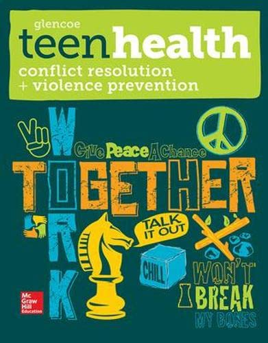 9780076640454: Teen Health, Conflict Resolution and Violence Prevention 2014