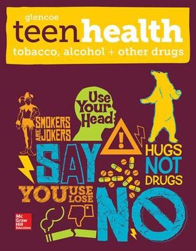 9780076640461: Teen Health, Tobacco, Alcohol, and Other Drugs
