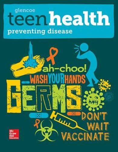 9780076640485: Teen Health, Preventing Disease Print Module