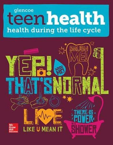 9780076640546: Teen Health, Health During the Life Cycle