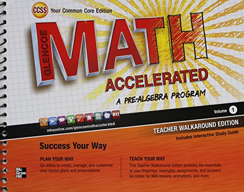 9780076644476: Glencoe Math Accelerated, A Pre-Algebra Program Volume 1 Teacher Walkaround Edition, Common Core Edition