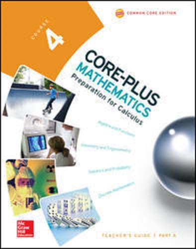 9780076657919: Core-Plus Mathematics - Preparation for Clculus - Course 4 - TEACHERS GUIDE PART A